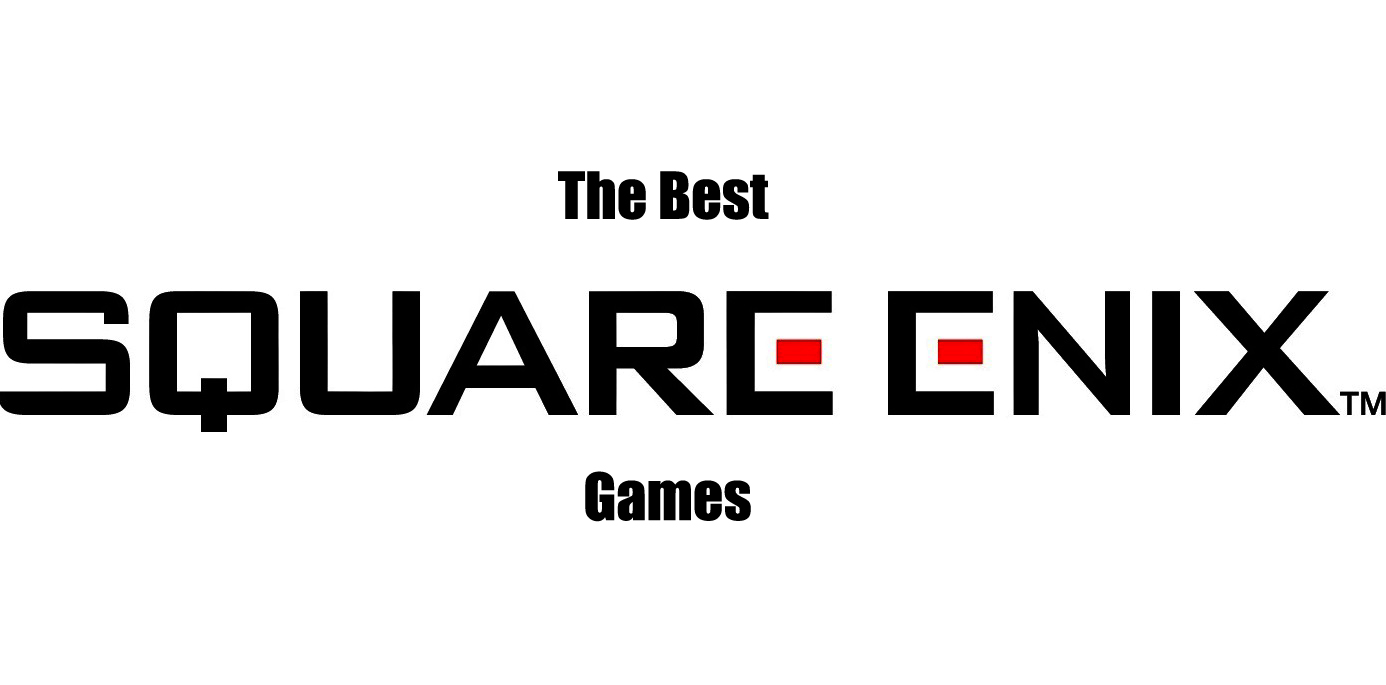 the best square enix games